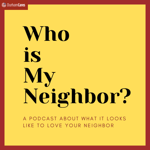 """Who is my Neighbor?"" Podcast"
